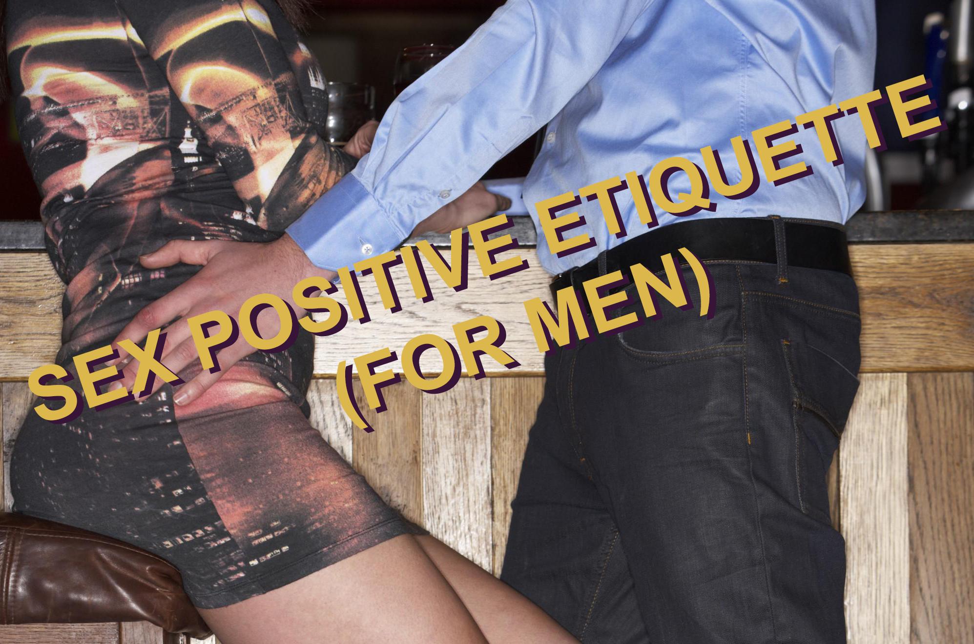 Sex-Positive Etiquette for Men: Discussion Recap | Sex ...